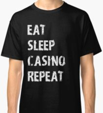 Eat Sleep Casino Repeat T-Shirt Gift For Gambler Gambling Blackjack Slot Machine Cute Funny Gift Player T Shirt Tee  Classic T-Shirt