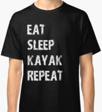 Eat Sleep Kayak Repeat T-Shirt Gift For High School Team College Cute Funny Gift Player Kayaking T Shirt Tee  Classic T-Shirt