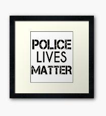 Police Lives Matter Framed Print