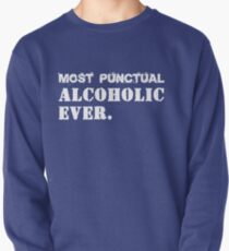 Most Punctual Alcoholic Ever. Funny Saying T-Shirt