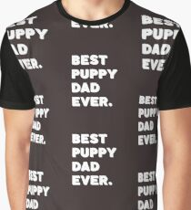 Best Puppy Dad Ever. Funny Saying Graphic T-Shirt