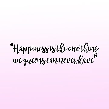 """Happiness is the one thing we queens can never have"" - Reign by alexandra89"