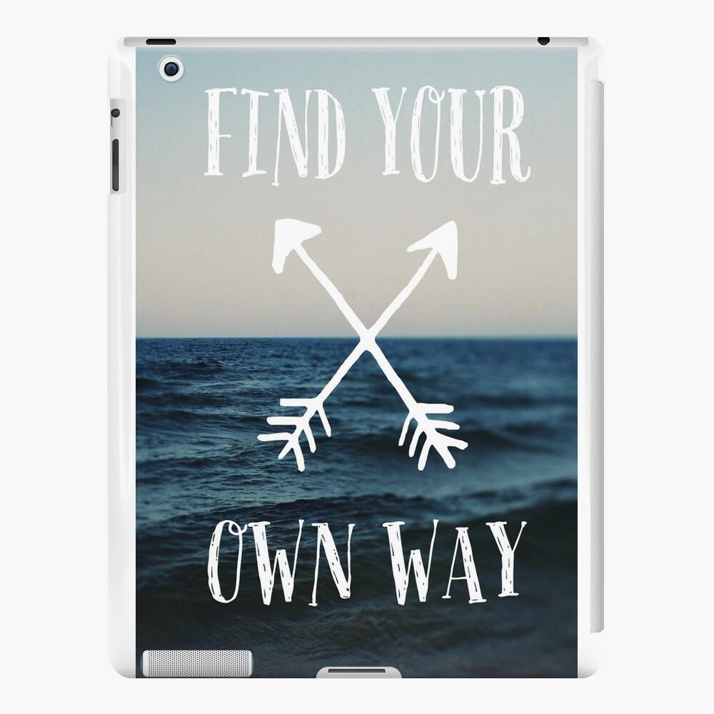 Finde deinen eigenen Weg iPad-Hüllen & Klebefolien