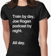 Train by day, Joe Rogan podcast by night - All Day - Nick Diaz - Helvetica Women's Fitted T-Shirt