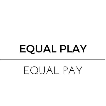 Equal Play, Equal Pay by nosilladolan