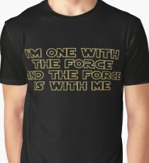 I am One With The Force And The Force Is With Me Graphic T-Shirt