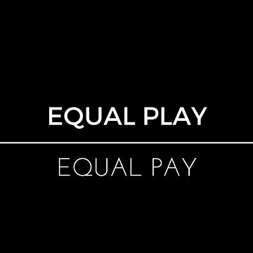 Equal Play, Equal Pay (Black) by nosilladolan