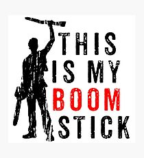 This is My Boomstick Photographic Print