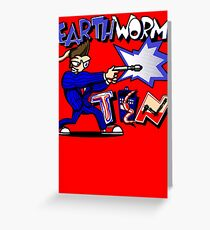 Earthworm Ten Greeting Card