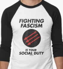 Fighting Fascism is Your Social Duty Men's Baseball ¾ T-Shirt