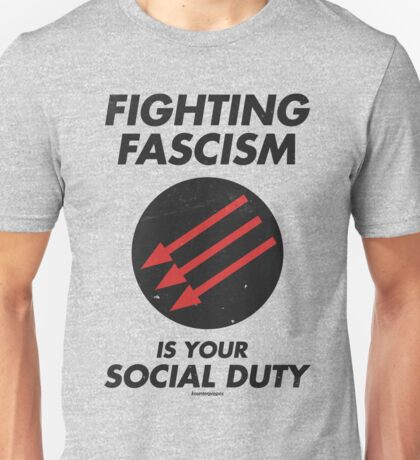 Fighting Fascism is Your Social Duty Unisex T-Shirt