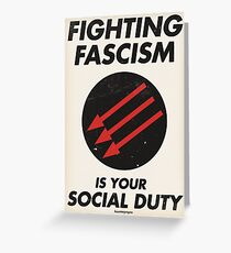 Fighting Fascism is Your Social Duty Greeting Card