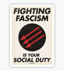 Fighting Fascism is Your Social Duty Sticker