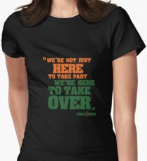 We're Here To Take Over Women's Fitted T-Shirt