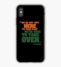 We're Here To Take Over iPhone Case