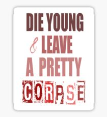 Die Young Sticker