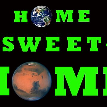 Mars Home Sweet Home  by futuramazing