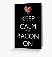 Keep Calm Put Bacon On - Black Greeting Card