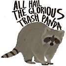 All Hail The Glorious Trash Panda by bobknarwhal
