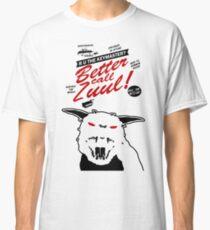 Better call Zuul Classic T-Shirt