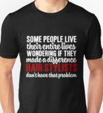 Hair Stylists make Difference Unisex T-Shirt