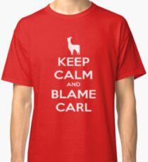 Llamas with Hats T-shirt - Keep Calm and Blame Carl Classic T-Shirt
