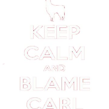 Llamas with Hats T-shirt - Keep Calm and Blame Carl by Jclee4