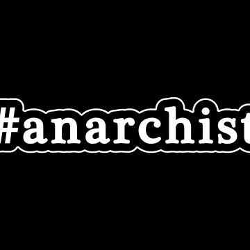 Anarquista - Hashtag - Blanco y negro de graphix