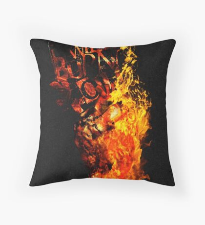 I Will Burn You - Text Edition Throw Pillow