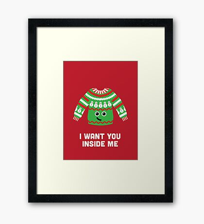 Christmas Character Building - I Want You Inside Me Framed Print