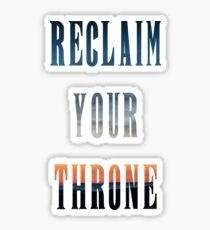 Reclaim Your Throne - Daybreak/white Sticker