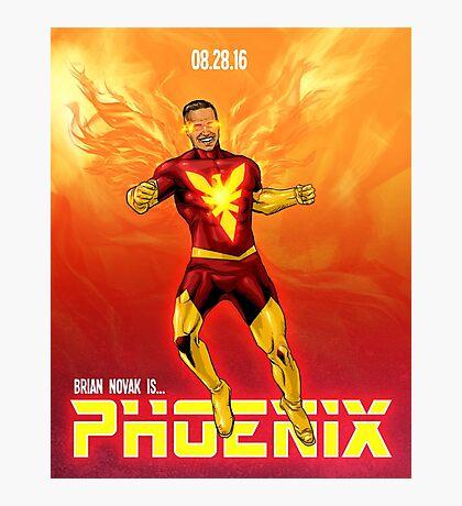 Brian Novak is Phoenix! Photographic Print