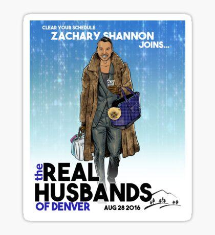 Real Husbands of Denver- Zachary! Sticker