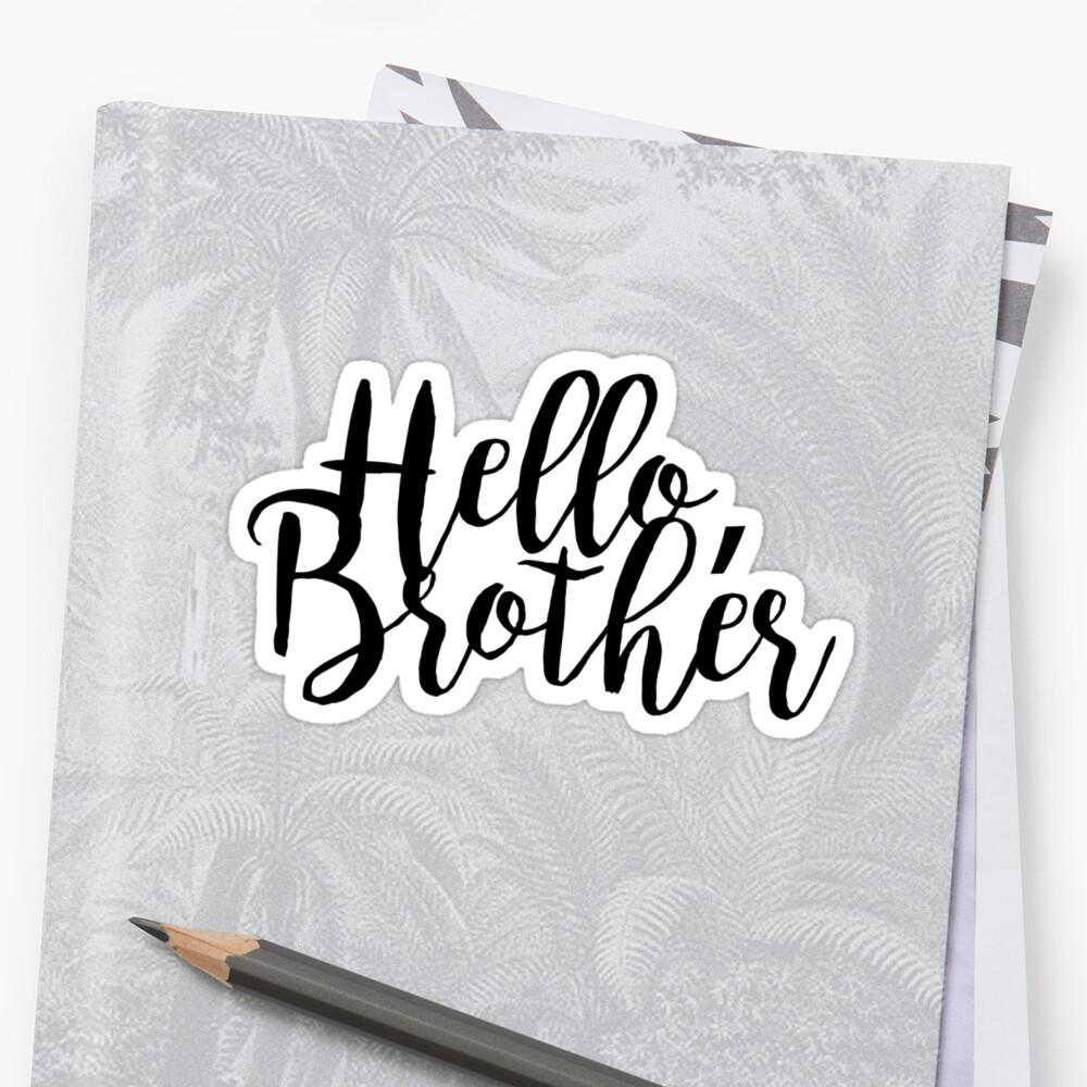 """Hello Brother"" Sticker"