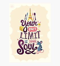 Your Only Limit Is Your Soul Photographic Print