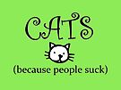 Cats, because people suck by FrankieCat