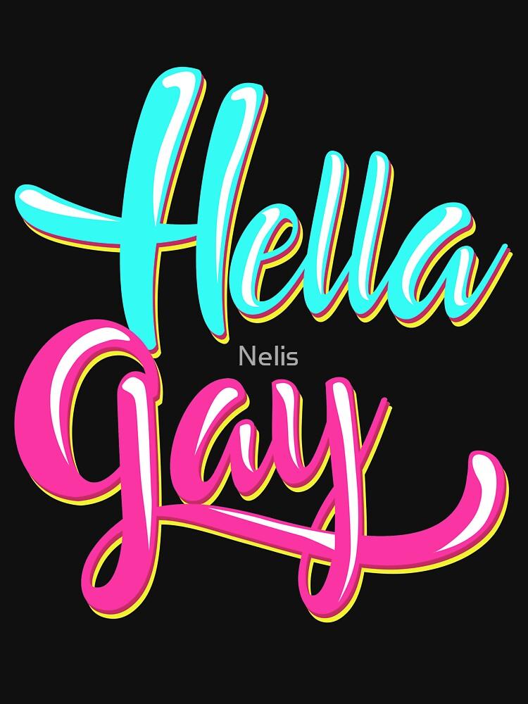 """Hella Go To Www Bing Como: """"Hella Gay Happy Pride """" Zipped Hoodie By Nelis"""
