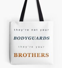 They're your Brothers Tote Bag