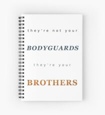 They're your Brothers Spiral Notebook