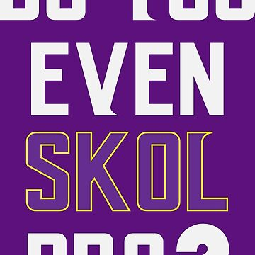 Do You Even SKOL Bro? (Solid) by DarkHorseDesign