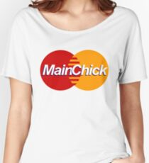 Main Chick Women's Relaxed Fit T-Shirt