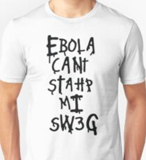 Ebola Can't Stop My Swag T-Shirt