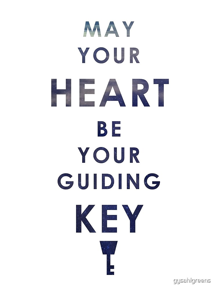 May your Heart be your guiding Key by gysahlgreens