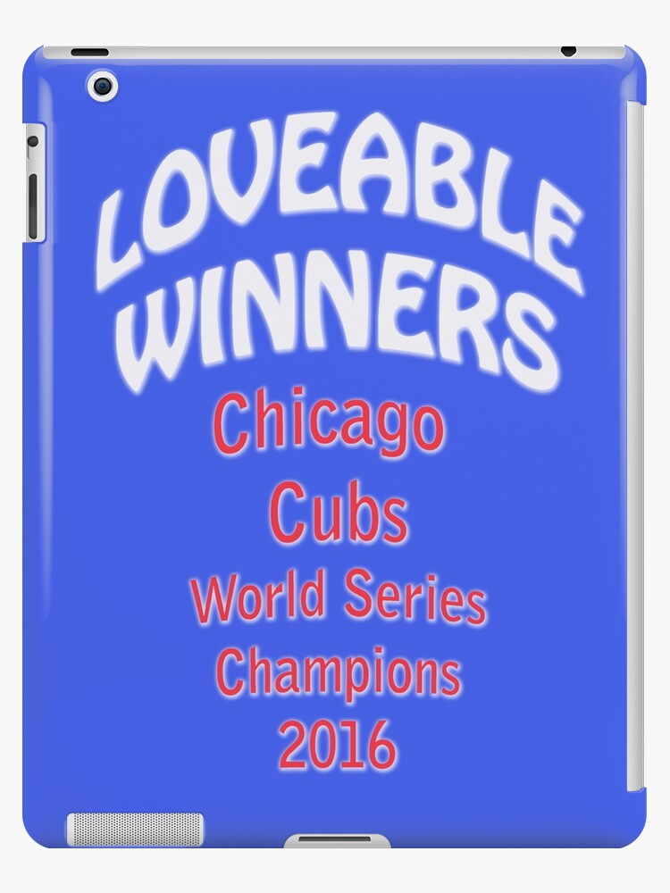 LOVEABLE WINNERS Chicago Cubs World Series Champions 2016 by Adam Bykowski