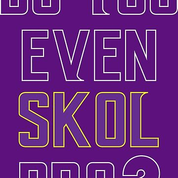 Do You Even SKOL Bro? (Outlines) by DarkHorseDesign