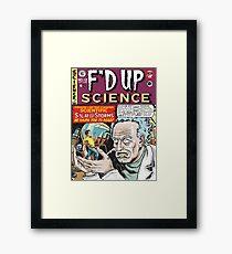 F'D Up Science Framed Print