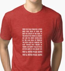 You'll Never Walk Alone - WHITE Tri-blend T-Shirt