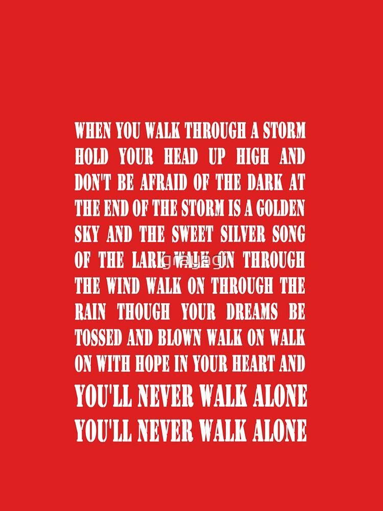 Lyric lyrics you ll never walk alone : You'll Never Walk Alone - WHITE