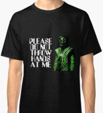 Please Do Not Throw Hands At Me Classic T-Shirt