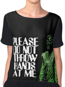 Please Do Not Throw Hands At Me Chiffon Top